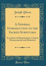 A General Introduction to the Sacred Scriptures by Joseph Dixon image