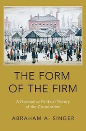 The Form of the Firm by Abraham A. Singer