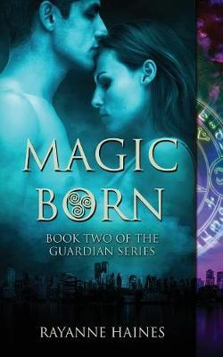 Magic Born by Rayanne Haines image
