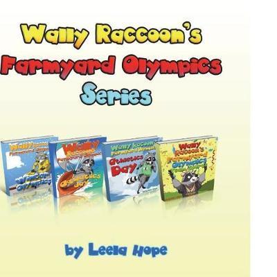 Wally Raccoon's Farmyard Olympics Series by Leela Hope image