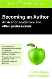 Becoming an Author: Advice for Academics and Other Professionals by David V Canter