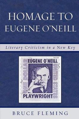 Homage to Eugene O'Neill by Bruce Fleming