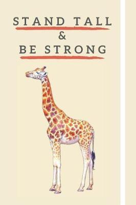 Stand Tall & Be Strong by Giraffegang Publications
