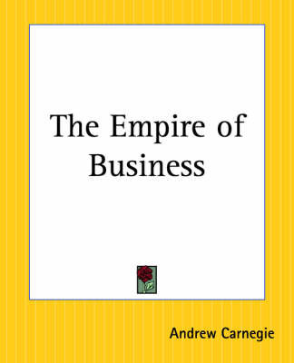 The Empire of Business by Andrew Carnegie image