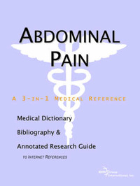 Abdominal Pain - A Medical Dictionary, Bibliography, and Annotated Research Guide to Internet References by ICON Health Publications image
