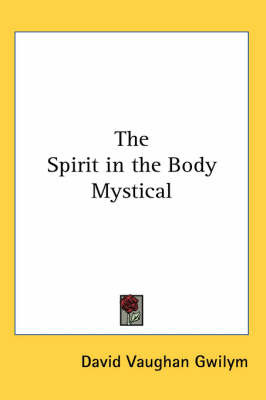 The Spirit in the Body Mystical by David Vaughan Gwilym image