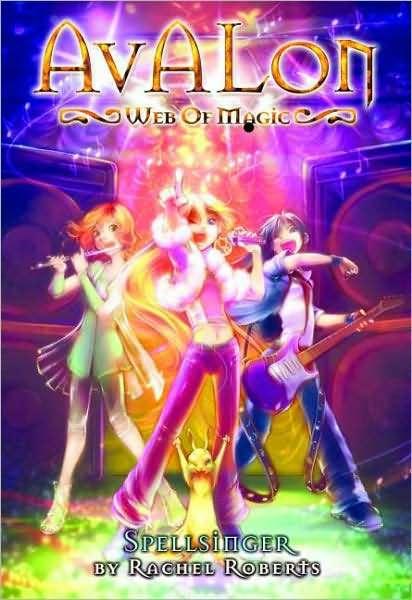 Avalon: Web of Magic: Bk. 5: Spellsinger by Rachel Roberts
