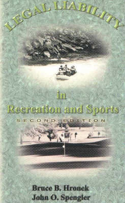 Legal Liability in Recreation and Sports by Bruce B. Hronek