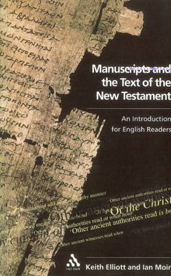 Manuscripts and the Text of the New Testament: An Introduction for English Readers by Keith Elliott
