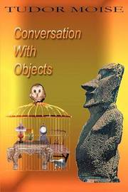 Conversation with Objects by Tudor Moise image