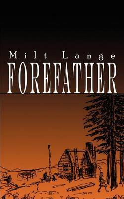 Forefather by Milt Lange