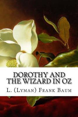 Dorothy and the Wizard in Oz by L (Lyman) Frank Baum image