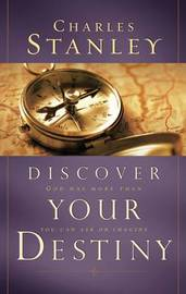 Discover Your Destiny by Charles Stanley
