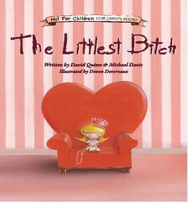 The Littlest Bitch by David Quinn