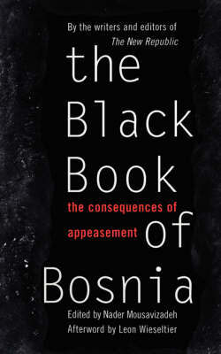 The Black Book Of Bosnia by Nader Mousavizadeh