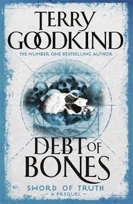 Debt of Bones - Novella (Sword of Truth Prequel) by Terry Goodkind