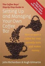 Setting Up & Managing Your Own Coffee Bar by (John) Richardson