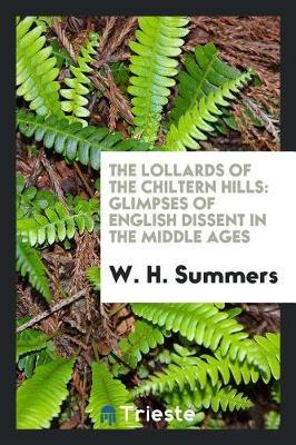 The Lollards of the Chiltern Hills by W H Summers
