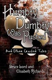 Humpty Dumpty Was Pushed by Bruce Lord
