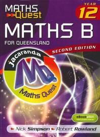 Maths Quest Maths B Year 12 for Queensland, 2e & eBookPLUS by Nick Simpson