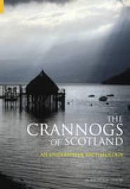 The Crannogs of Scotland by Nicholas Dixon image