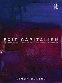 Exit Capitalism by Simon During image