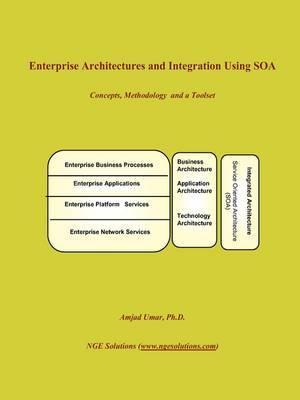 Enterprise Architectures and Integration Using Soa by Amjad Umar image
