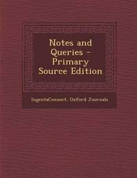 Notes and Queries - Primary Source Edition by Oxford Journals
