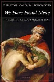 We Have Found Mercy by Christoph Schonborn