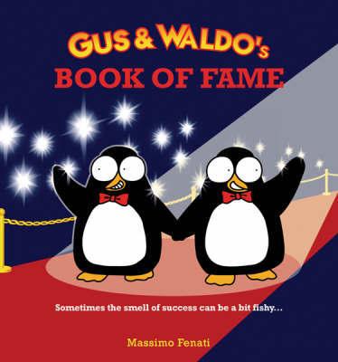 Gus & Waldo's Book of Fame by Massimo Fenati