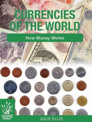 Currencies of the World by Julie Ellis