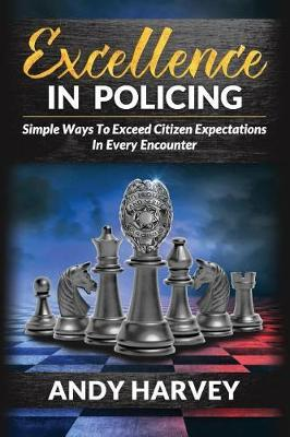 Excellence in Policing by Andy/A Harvey/H