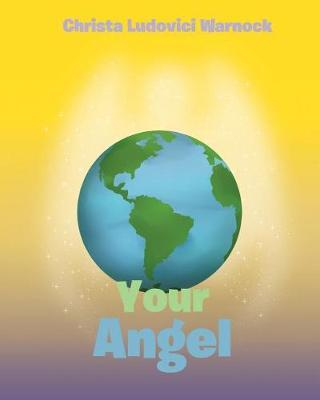 Your Angel by Christa Ludovici Warnock