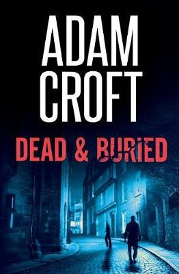 Dead & Buried by Adam Croft image