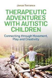 Therapeutic Adventures with Autistic Children by Jonas Torrance