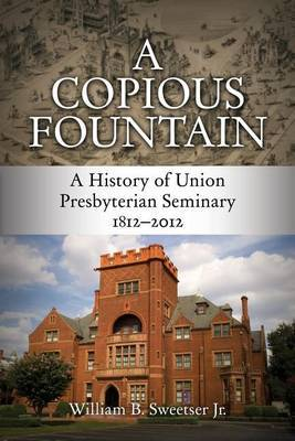 A Copious Fountain by William B Sweetser