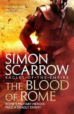The Blood of Rome (Eagles of the Empire 17) by Simon Scarrow image