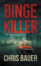 Binge Killer by Chris Bauer