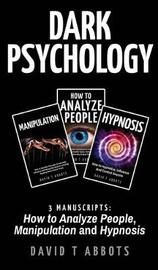 Dark Psychology by David T Abbots