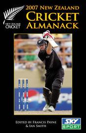 2007 New Zealand Cricket Almanack by Francis Payne
