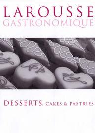 Larousse Gastronomique: Desserts, Cakes and Pastries image