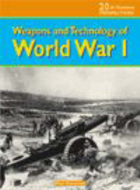 Weapons and Technology of WWI by Paul Dowswell