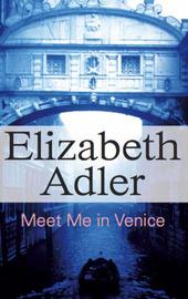 Meet Me in Venice by Elizabeth Adler
