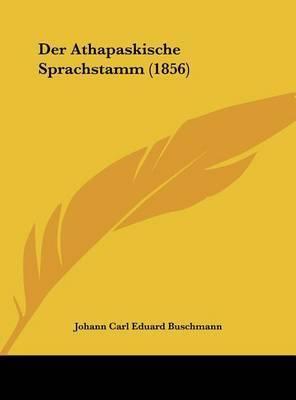 Der Athapaskische Sprachstamm (1856)