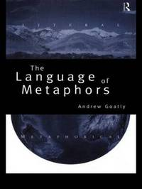 The Language of Metaphors: An Introduction by Andrew Goatly image