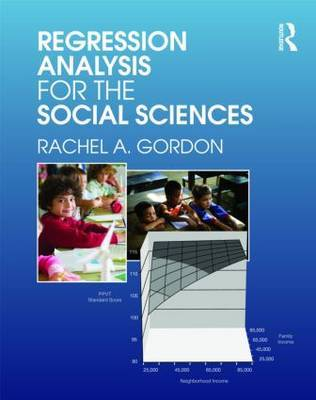 Regression Analysis for the Social Sciences by Rachel A. Gordon