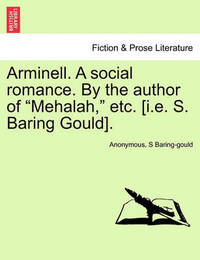 """Arminell. a Social Romance. by the Author of """"Mehalah,"""" Etc. [I.E. S. Baring Gould]. by * Anonymous"""