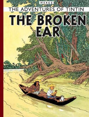 Tintin and  the Broken Ear (The Adventures of Tintin #6) by Herge
