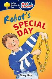 Oxford Reading Tree: All Stars: Pack 1A: Robot's Special Day by Mary Ray image