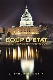Coup D'Etat by J. Randolph Smith
